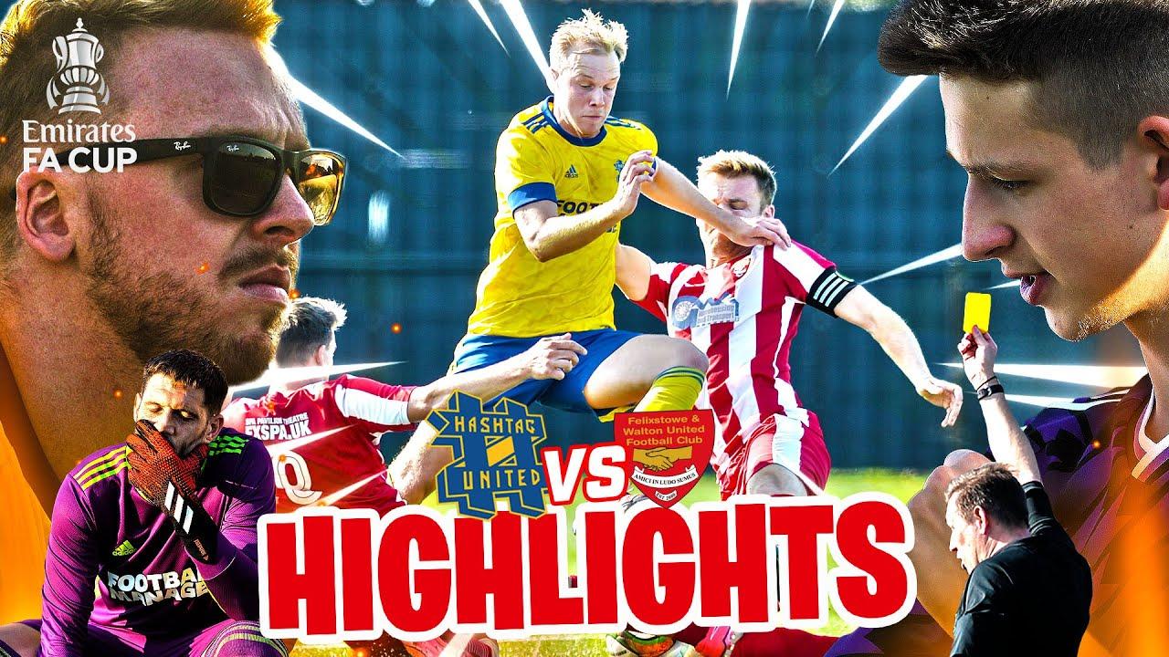 HASHTAG'S MOST DRAMATIC GAME EVER?! - HASHTAG UNITED vs FELIXSTOWE & WALTON FA CUP HIGHLIGHTS