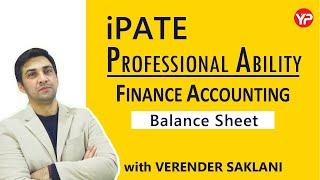 iPATE 2020 | Professional Abilities | Finance Accounting | Balance Sheet Part-1 | Verender Saklani