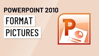 PowerPoint 2010: Formatting Pictures