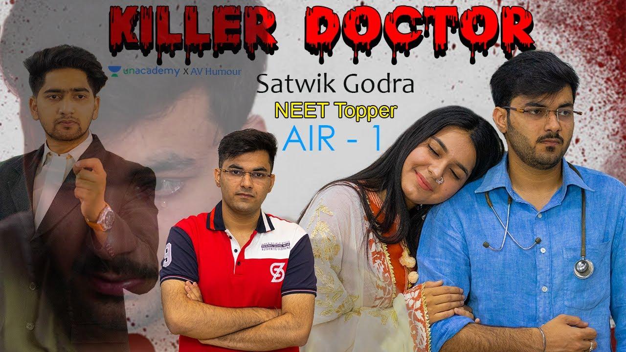 KILLER DOCTOR - A story of a NEET topper   Satwik Godra & Humera Asif   AV Humour