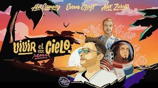 Vivir el Cielo Remix - Alex Campos & Evan Craft & Alex Zurdo | Video Oficial 2021