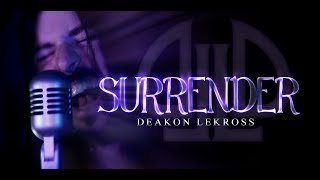 Deakon lekross - Surrender (Official Music Video)