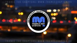 Ночной Мегаполис 89 5 ФМ Trance The Chapters The Fire