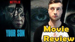 Your Son (2019) - Netflix Movie Review (Non-Spoiler)