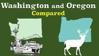 Washington and Oregon Compared