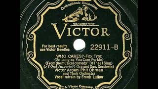 1932 HITS ARCHIVE: Who Cares? - Arden-Ohman Orchestra (Frank Luther, vocal) YouTube Videos