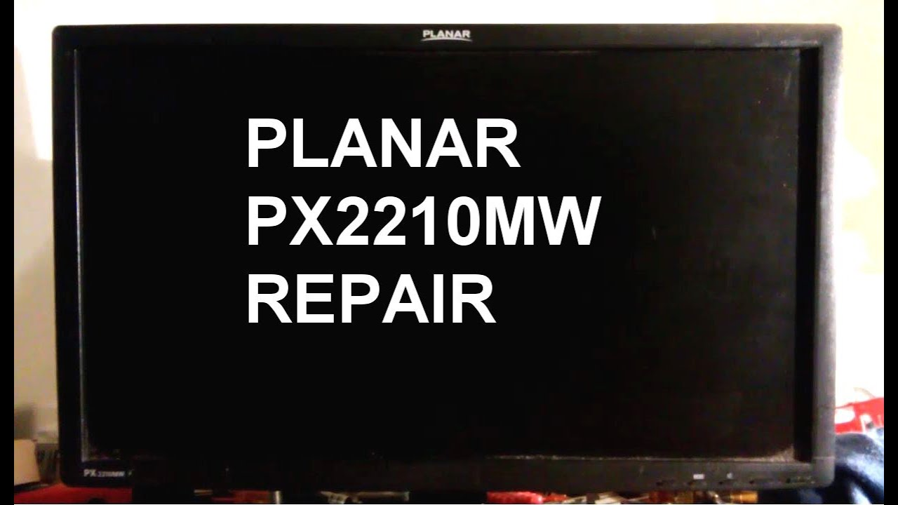 Planar PX2210MW and PX2211MW repair