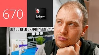 Snapdragon 670 Specs analysis - Do you need Snapdragon 845?