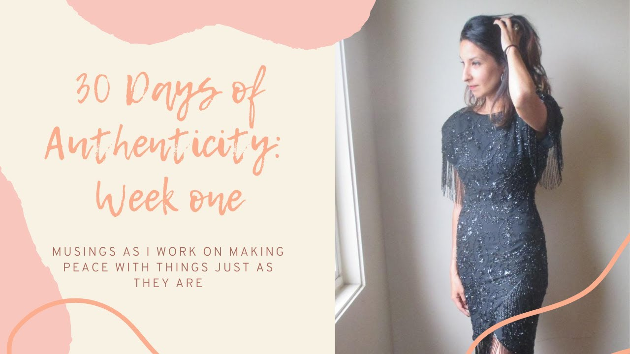 30 Days of Authenticity Week One: Working with my Fear and Longing to be Seen