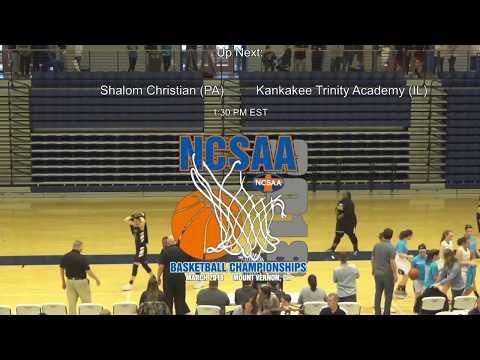 Shalom Christian (PA) vs. Kankakee Trinity Academy (IL) - NCSAA Basketball Championships