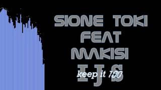 Sione Toki feat Makisi - IJS (Keep It 100)
