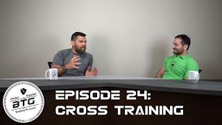 Breaking the Guard Episode 24 - Cross Training