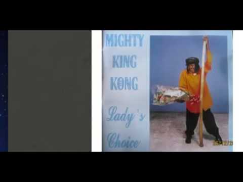 Mighty King Kong   Lady's Choice