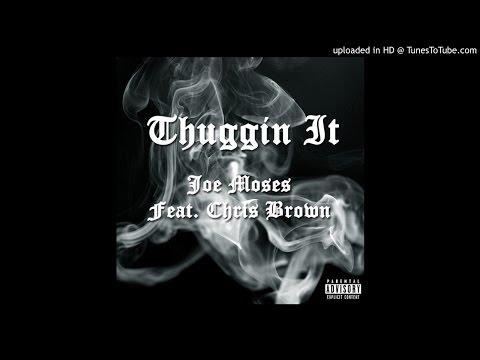Joe Moses - Thuggin It (Feat. Chris Brown)