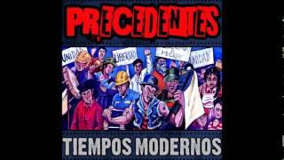 Precedentes - TIEMPOS MODERNOS! - 2014