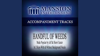 Handful of Weeds (Low KeyD with Background Vocals)