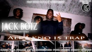 jack boiz all i kno is trap video directed by jigalowceo