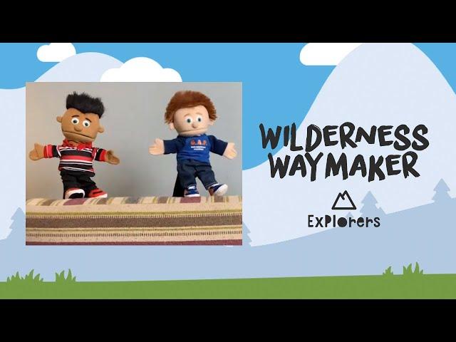 Explorers: Wilderness Waymaker | April 26th