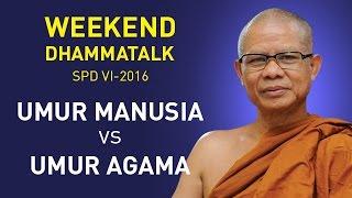 """Video SPD VI Weekend Dhammatalk  - """"Umur Manusia dan Umur Agama"""" download MP3, 3GP, MP4, WEBM, AVI, FLV September 2017"""