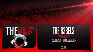 The R3bels - Pattern 2 (Weekly Throwback) [FULL HQ + HD]