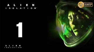 Alien Isolation Parte 1 Gameplay Español Walkthrough Capitulo 1 Amanda Ripley (PC XboxOne PS4) 1080p