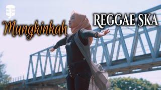 Download Mungkinkah - reggae ska version by Jovita aurel
