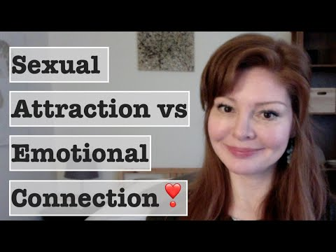 The difference between sexual attraction and emotional connection (dating advice 2020)