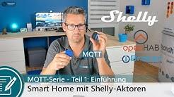 MQTT Serie Teil 1: Einführung - Smart Home mit Shelly Aktoren