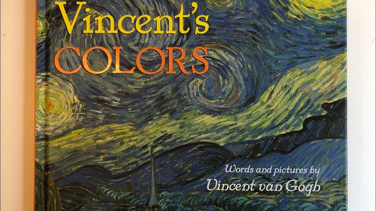 Kids Art Book On Colors Vincent S Colors Vincent Van Gogh Youtube