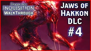 Dragon Age INQUISITION ► Jaws of Hakkon DLC - The Loss of a Friend - Walkthrough #4