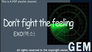 EXO(엑소) - Don't fight the feeling / 가사(lyrics)