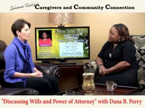 SHARON TV DISCUSSING WILLS AND POWER OF ATTORNEY WITH DANA B. PERRY