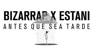 Bizarrap x Estani - Antes que sea tarde⏳(Remix)
