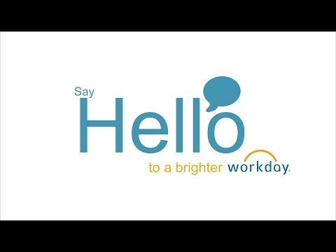 Say Hello to Workday: HR, Payroll and Benefits Employees