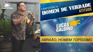 Abraão, homem topíssimo -  Pr. Lucas Galdino - 09-11-2019