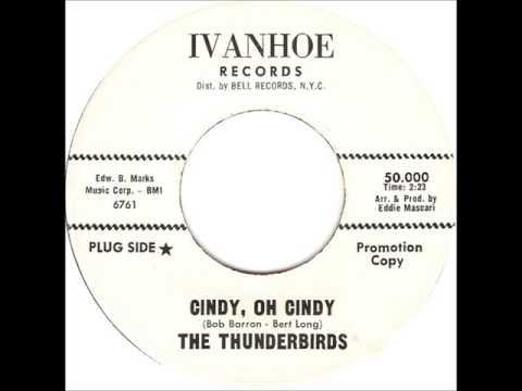 The Thunderbirds - Cindy, Oh Cindy
