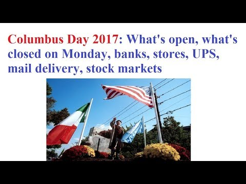 Columbus Day 2017: What's Open, What's Closed On Monday, Banks, Stores, UPS, Mail Delivery
