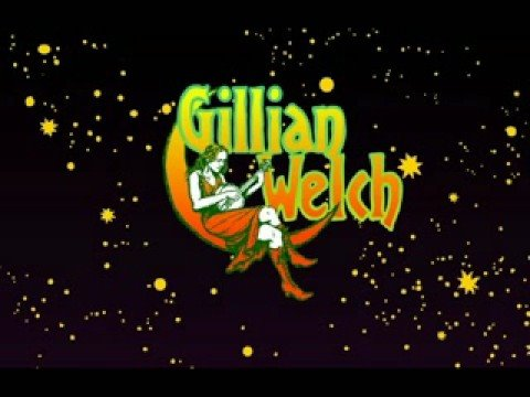 Gillian Welch - Lowlands