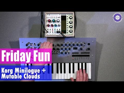 Friday Fun - Synth Jam Korg Minilogue And Mutable Instruments Clouds