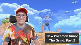 New Pokémon Snap on Nintendo Switch, The Grind Part 2