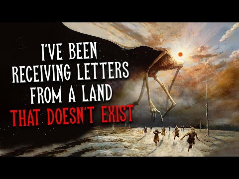 """""""I've been receiving letters from a land that doesn't exist"""" Creepypasta   Scary Nosleep Story"""