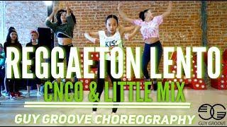 Reggaeton Lento | @cncomusic @littlemix | @GuyGroove Choreography