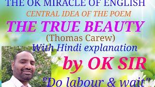 CENTRAL IDEA-THE TRUE BEAUTY (by Thomas Carew)