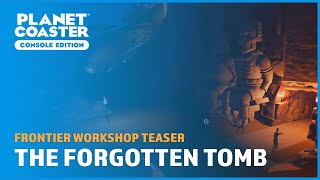 Uncovering The Forgotten Tomb Teaser - Frontier Workshop - Planet Coaster: Console Edition