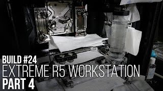 Extreme R5 Workstation: Part 4
