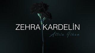 Gambar cover ZEHRA KARDELİN - ATTİLA İLHAN ( Şiir )