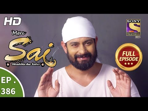 Mere Sai - Ep 386 - Full Episode - 18th March, 2019