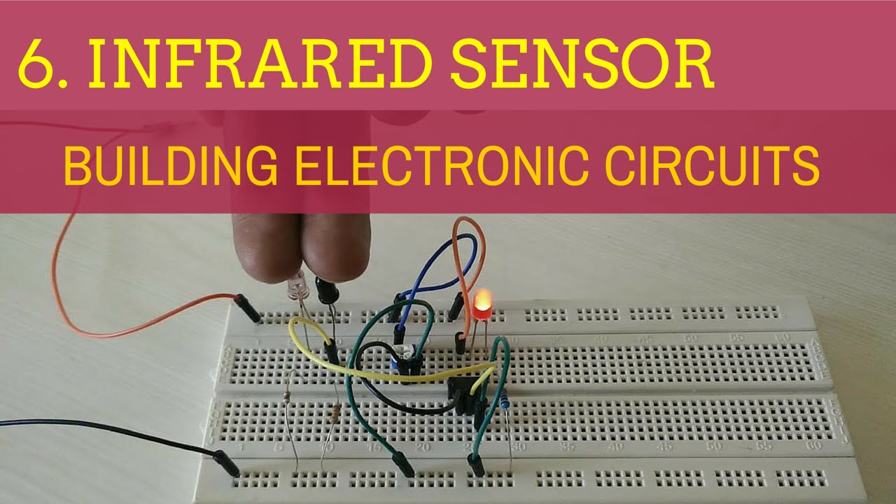 Building Electronic Circuits Tutorial 6 Infrared Sensor Youtube Based