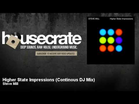 Steve Mill - Higher State Impressions - Continous DJ Mix - HouseCrate