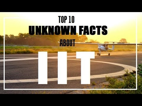 Top 10 Unknown Facts about IITs | Top 10